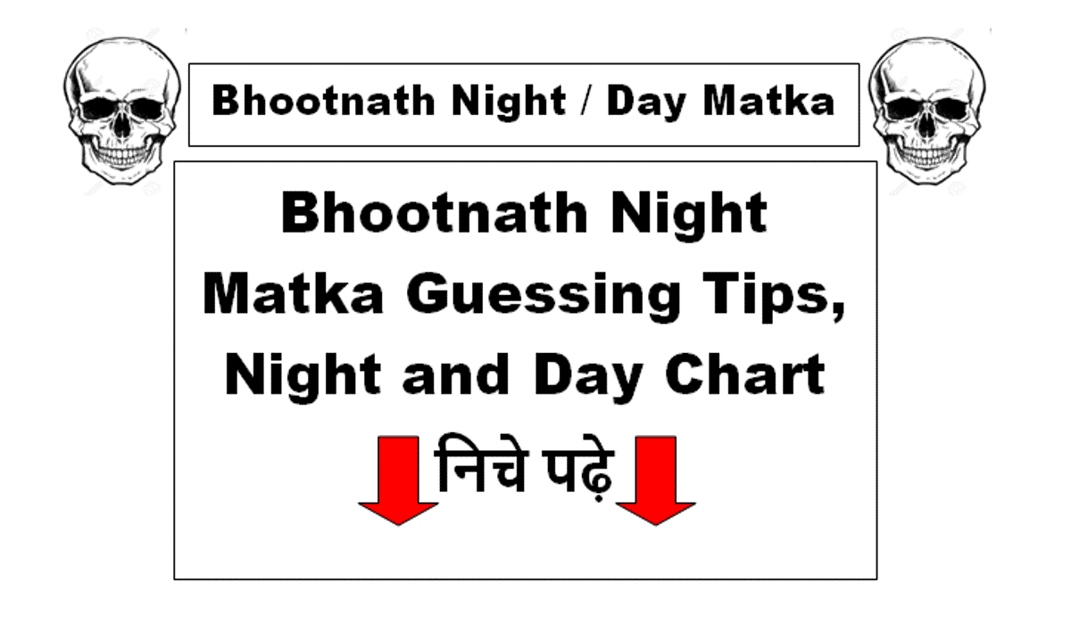 Bhootnath Night Matka Guessing Tips, Day Night Chart